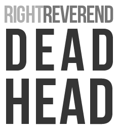 Right Reverend Dead Head